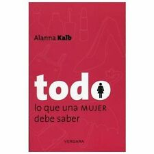 Todo lo que una mujer (hombre) debe saber (Spanish Edition) (Vivir Mejor (Vergar