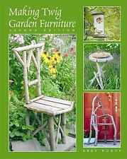 Making Twig Garden Furniture by Abby Ruoff (2001, Paperback)