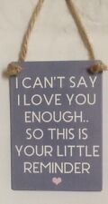 I CANT SAY I LOVE YOU ENOUGH Metal Sign Plaque Family Friends Gift Present Mum