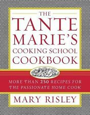 The Tante Marie's Cooking School Cookbook : More Than 250 Recipes for the...