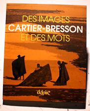 CARTIER-BRESSON/DES IMAGES ET DES MOTS/ED DELPIRE/2004+CD PHOTOS