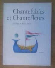 CHANTEFABLES ET CHANTEFLEURS Robert Desnos Gründ 1991 - cartonné - TTBE