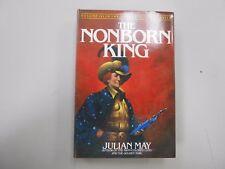 Saga of Pliocene Exile 3: The Nonborn King by Julian May 1983, Houghton Mifflin!