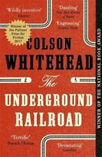 The Underground Railroad: LONGLISTED FOR THE MAN BOOKER PRIZE 2017 By Colson Wh