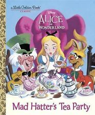 Little Golden Book: Mad Hatter's Tea Party (Disney Alice in Wonderland) by...