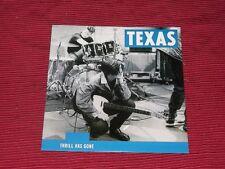 "Texas:  Thrill Has Gone  7""    1989  Near Mint"
