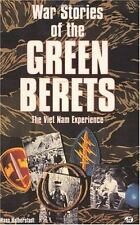 War Stories of the Green Berets: The Viet Nam Experience