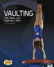 Gymnastics: Vaulting : Tips, Rules, and Legendary Stars by Tracy Nelson...