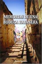 Memorias de una Bodega Habanera by Ernesto González (2007, Paperback)