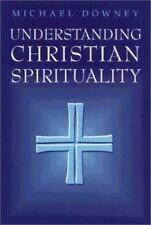 Understanding Christian Spirituality by Downey, Michael