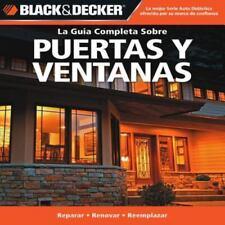 La Guia Completa Sobre Puertas y Ventanas: Reparar -Renovar -Reemplazar (Black