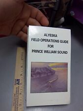 Alyeska Pipeline Alaska field Operators guide Prince William Sound oil tankers