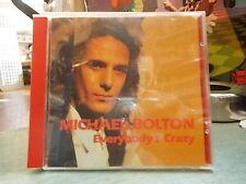 "MICHAEL BOLTON "" EVERYBODY'S CRAZY "" CD"