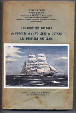 Les derniers voyages de forçats et de voiliers en Guyane Les derniers Antillais