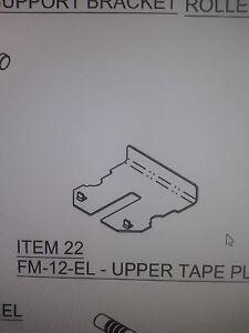 FM12EL BETTER PACK 333 PLUS UPPER TAPE PLATE