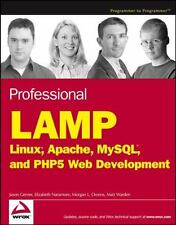 Professional Lamp : Linux, Apache, MySql and Php5 Web Development by Matt.