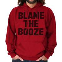 Blame It On The Booze Funny Drinking Drunk Hoodies Sweat Shirts Sweatshirts