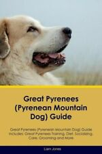 Great Pyrenees (Pyrenean Mountain Dog) Guide Great Pyrenees (Pyrenean Mount.