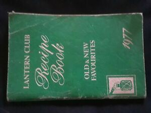 LANTERN CLUB RECIPE BOOK OLD AND NEW FAVOURITES 1977  GOOD USED CONDITION