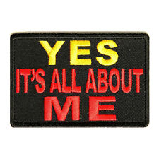Embroidered Yes It's All About Me Red Yellow Sew or Iron on Patch Biker Patch