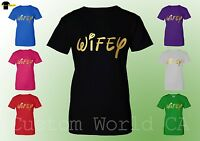 Wifey Women T-Shirt Wedding Gold Color Wifey T-Shirt  Ladies Wifey T-Shirt