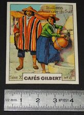 CHROMO 1936 CAFES GILBERT COSTUMES INDIENS AMERIQUE DU SUD ANDES PAYS ANDINS