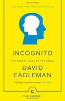 Incognito: The Secret Lives of The Brain (Canons) by Eagleman, David | Paperback