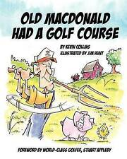 NEW Old McDonald Had A Golf Course by Kevin Collins