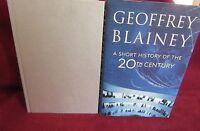 A Short History of the 20th Century - Geoffrey BLAINEY. 1st HbDj 2005. SUPERB!