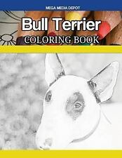 Bull Terrier Coloring Book by Mega Depot (2017, Paperback)