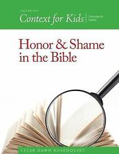 Context for Kids: Context for Kids: Honor and Shame in the Bible by Tyler...