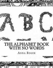 The Alphabet Book with No Words : In Response to the Alphabet Book with No...