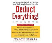 Deduct Everything!: Save Money with Hundreds of Legal Tax Breaks, 9781520020709