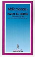 Karai, el Heroe: Mitopopeya de un Zafio Que Fue en Busca de la Tierra Sin Mal (N