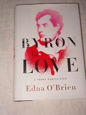 Byron in Love : A Short Daring Life by Edna O'Brien, 1st US, 2009 Hardcover