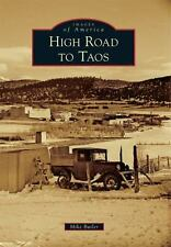 Images of America: High Road to Taos by Mike Butler (2016, Paperback)