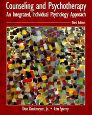 Counseling and Psychotherapy : An Integrated, Individual Psychology Approach...