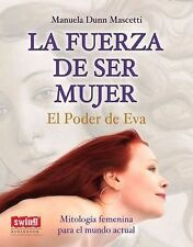 La fuerza de ser mujer: El poder de Eva (Spanish Edition)