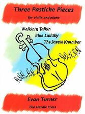 Three Pastiche Pieces for Violin and Piano: Walkin 'n Talkin, Blue Lullaby, , MB