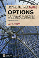 The Financial Times Guide to Options. The Plain and Simple Guide to Successful S