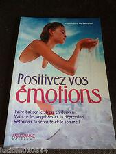 Positivez Vos Émotions - Le Bonheur Est En Vous Constance De Lampaul