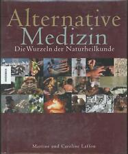 Martine und Caroline Laffon - Alternative Medizin - Wurzeln der Naturheilkunde