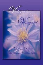 Victoria's Vineyard : Purity in Prose by Victoria Caroline Britt (2007,...