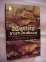 MUTINY AT FORT JACKSON: UNTOLD STORY OF FALL OF NEW ORLEANS; CIVIL WAR SOUTHERN