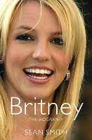"""""""VERY GOOD"""" Britney: The Biography, Smith, Sean, Book"""