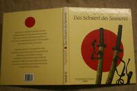 Das Schwert des Samurai, Tsuba, Beimesser, Hüllen, Klingen, Japan, Sammlerbuch
