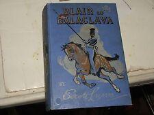 Rare Book: BLAIR OF BALACLAVA First Ed. 1911 by ESCOTT LYNN; FAST S&H