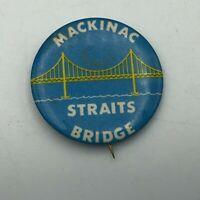 "Vtg Mackinac Straits Bridge Michigan 2"" Button Pin Pinback St. Louis Button   R8"