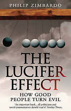 The Lucifer Effect: How Good People Turn Evil by Philip Zimbardo (Paperback,...
