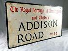 Original London Street Sign - Addison Road W14 - Borough of Chelsea & Kensington